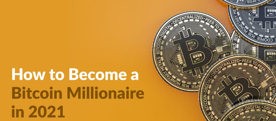 cover1_How_to_Become_a_Bitcoin_Millionaire_in_2021-min